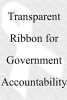 [Transparent Ribbon for Government Accountability]